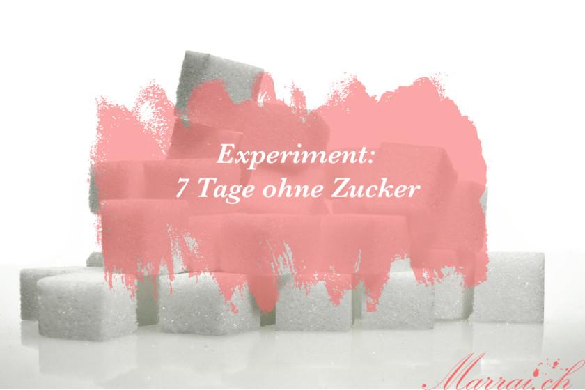 Experiment Kein Zucker Diät Ernährung 7 Tage fit Schweizer Blog Marrai.ch 001