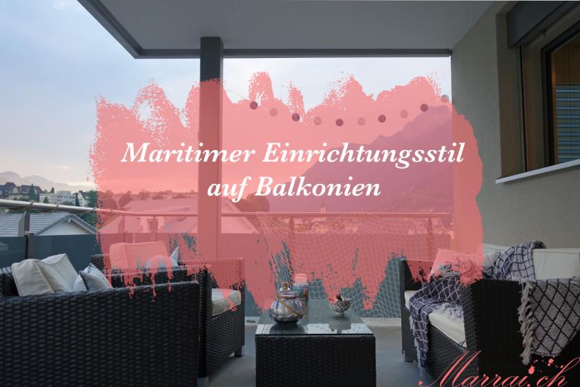 Maritimer Einrichtungsstil Dekoration Balkonien Inspiration Schweizer Blog marrai.ch
