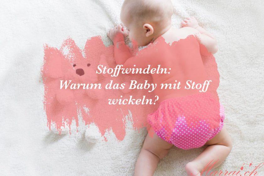 Stoffwindeln: Warum das Baby mit Stoff wickeln?