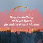 Babyausstattung 10 Must-Haves für Babies 0 bis 3 Monate
