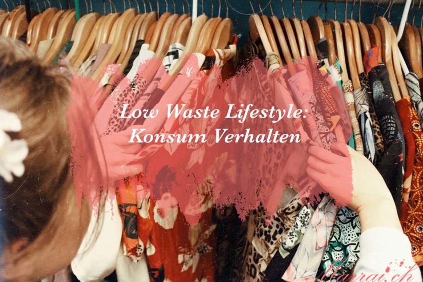 Low Waste Lifestyle: Konsum Verhalten