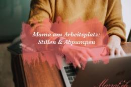 Mama am Arbeitsplatz: Stillen & Abpumpen